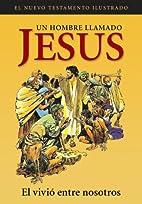 Un Hombre Llamado Jesus: El Vivio Entre…