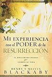 Blackaby, Henry: Mi Experiencia Con el Poder de la Resurreccion: El Encuentro Diario Que Cambia su Vida (Spanish Edition)
