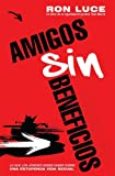 Luce, Ron: Amigos Sin Beneficios (Spanish Edition)