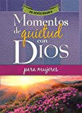 Honor Books: Momentos de quietud con Dios para mujeres - Quiet Moments with God For Women (Spanish Edition)