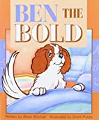Ben the Bold by Brian Birchall
