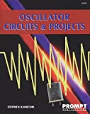 Kamichik, Stephen: Oscillator Circuits &amp; Projects