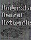Understanding Neural Networks by John Iovine