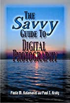 The Savvy Guide To Digital Photography…