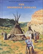 The Shoshone Indians by Nathaniel Moss