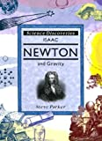 Parker, Steve: Isaac Newton and Gravity