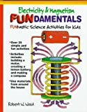 Robert W. Wood: Electricity & Magnetism Fundamentals (Funtastic Science Activities for Kids)