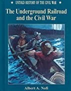 The Underground Railroad and the Civil War…