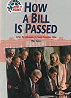 How a Bill Is Passed (Your Government--How…