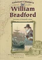 William Bradford: Governor of Plymouth…