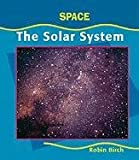 Birch, Robin: The Solar System (Space) (Early Library: Space)