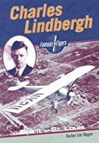Charles Lindbergh (Famous Flyers) by Heather…
