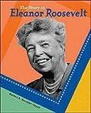Koestler-Grack, Rachel A.: The Story of Eleanor Roosevelt (Breakthrough Biographies)