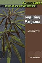 Legalizing Marijuana (Point/Counterpoint) by…