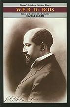 W.E.B. Du Bois (Bloom's Modern Critical…