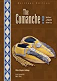 Rollings, Willard H.: The Comanche: Heritage Edition