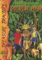 On the Trail of the Golden Man (Treasure…