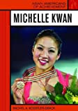 Koestler-Grack, Rachel A.: Michelle Kwan (Asian Americans of Achievement)