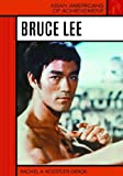 Koestler-Grack, Rachel A.: Bruce Lee (Asian Americans of Achievement)