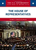 Koestler-Grack, Rachel A.: The House of Representatives (U.S. Government: How It Works)