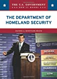 Koestler-Grack, Rachel A.: The Department of Homeland Security (U.S. Government: How It Works)