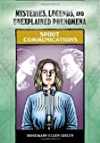 Guiley, Rosemary Ellen: Spirit Communications (Mysteries, Legends, and Unexplained Phenomena)