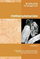 Methamphetamine (Drugs: the Straight Facts)…