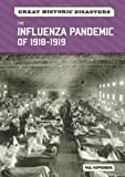 Kupperberg, Paul: The Influenza Pandemic of 1918-1919 (Great Historic Disasters)