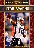 Koestler-Grack, Rachel A.: Tom Brady (Football Superstars)