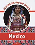 Bingham, Jane: Costume Around the World Mexico