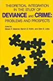 Messner, Steven F.: Theoretical Integration in the Study of Deviance and Crime: Problems and Prospects (Suny Series in Critical Issues in Criminal Justice)