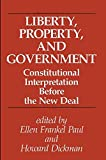 Liberty, Property, and Government Constitutional Interpretation Before the New