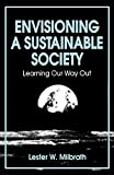 Milbrath, Lester W.: Envisioning: A Sustainable Society  Learning Our Way Out