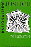 Wolf Heydebrand: Rationalizing Justice: The Political Economy of Federal Courts (Suny Series in the Sociology of Work)