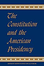 The Constitution and the American Presidency…
