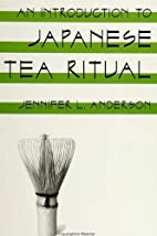 An Introduction to Japanese Tea Ritual by…