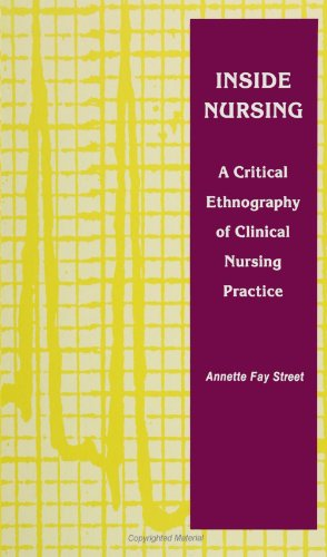 inside-nursing-a-critical-ethnography-of-clinical-nursing-practice-suny-series-teacher-empowerment-and-school-reform