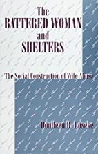 The battered woman and shelters : the social…