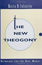 The new theogony : mythology for the real…