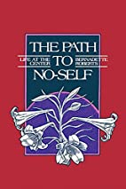 The Path to No-Self: Life at the Center by…