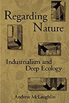 Regarding nature : industrialism and deep…