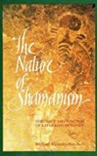 The Nature of Shamanism: Substance and…