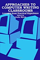 Approaches to Computer Writing Classrooms:…
