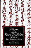 Heine, Steven: Dogen and the Koan Tradition: A Tale of Two Shobogenzo Texts