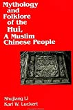 Karl W. Luckert: Mythology and Folklore of the Hui, a Muslim Chinese People