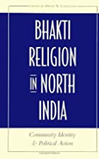 Bhakti Religion in North India: Community…