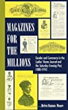 Damon-Moore, Helen: Magazines for the Millions: Gender and Commerce in the Ladies&#39; Home Journal and the Saturday Evening Post 1880-1910