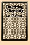 Beiner, Ronald: Theorizing Citizenship