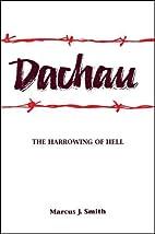 Dachau: The Harrowing of Hell by Marcus J.…