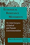 Taylor, Bron Raymond: Ecological Resistance Movements: The Global Emergence of Radical and Popular Environmentalism